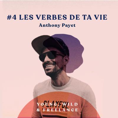 04. Trouver les verbes de sa vie – avec Anthony Payet