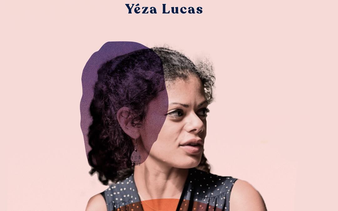 03. Se démarquer par son authenticité – avec Yéza Lucas