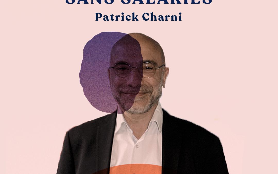 05. Une entreprise sans salariés – avec Patrick Charni