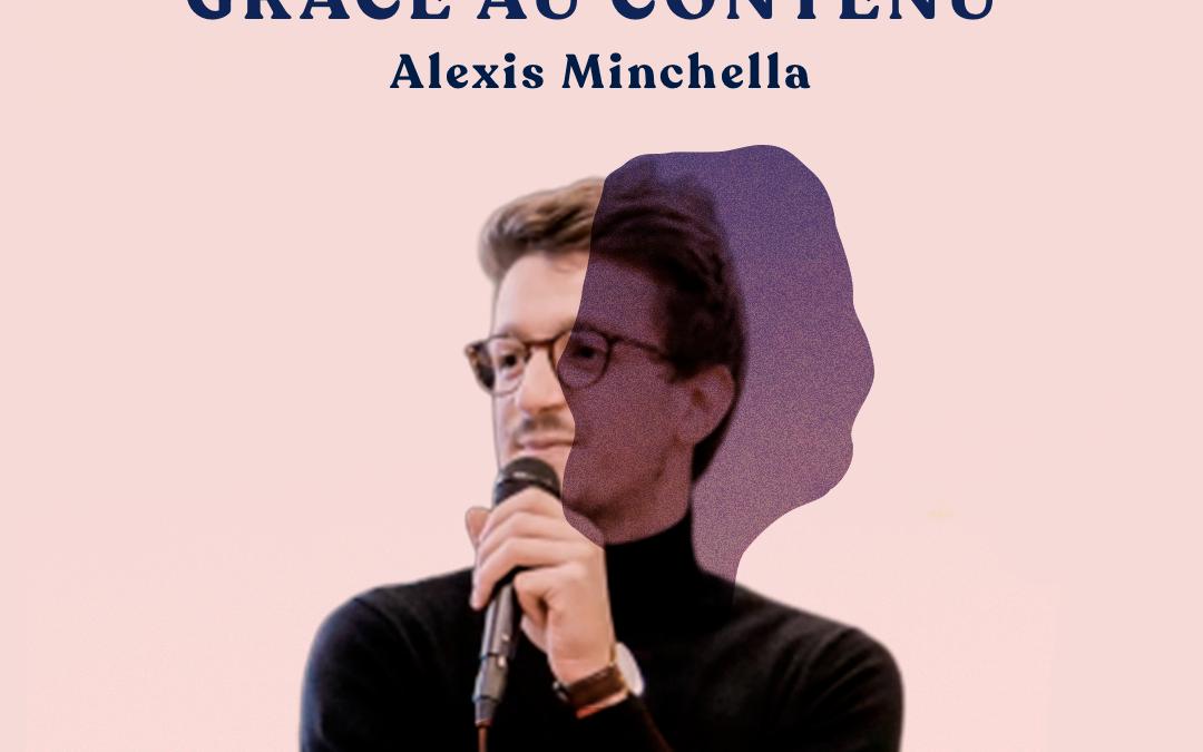09. Sortir du lot grâce au contenu – avec Alexis Minchella