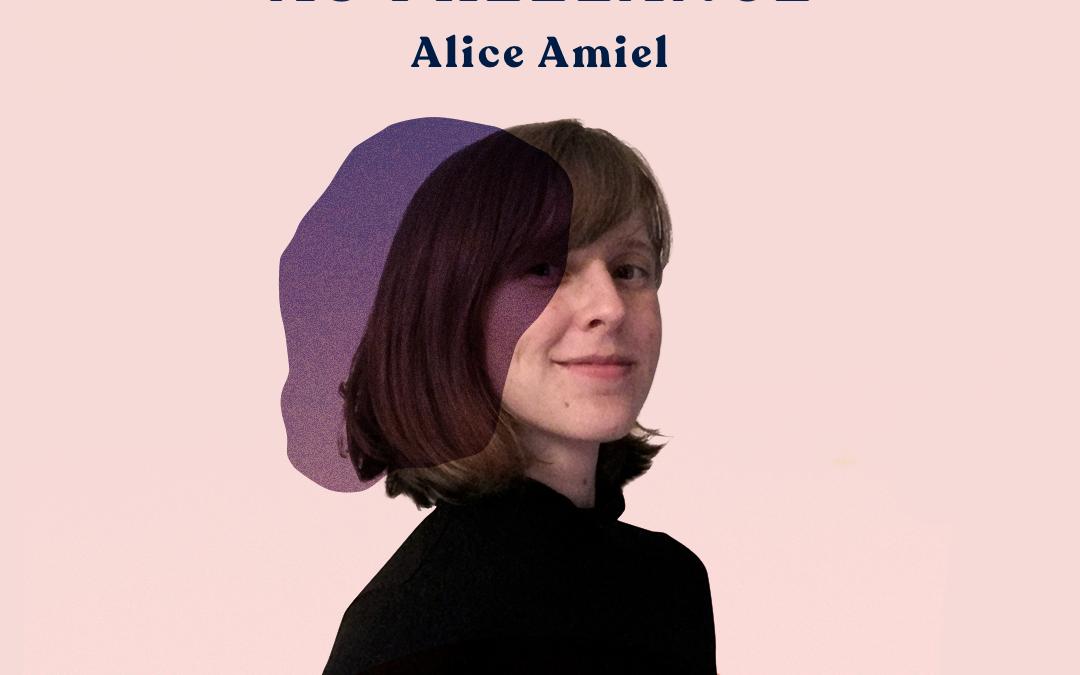 07. Le chemin de l'agence au freelance – avec Alice Amiel