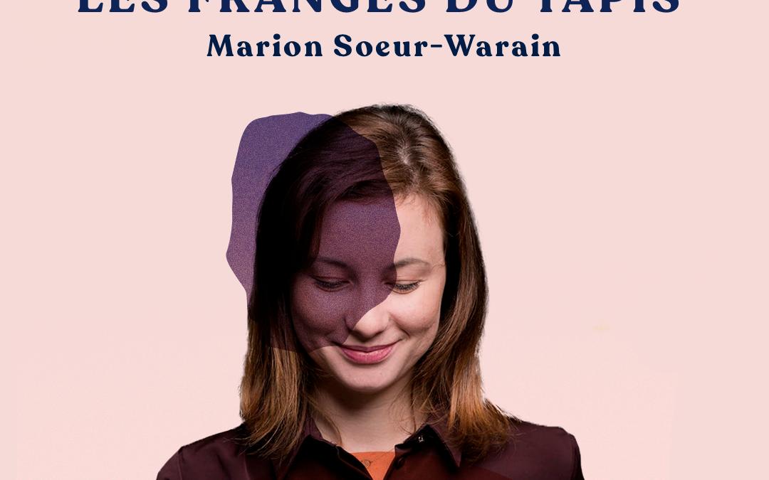 11. Se découvrir dans les franges du tapis – avec Marion Soeur-Warain