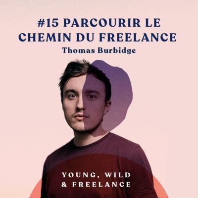 15. Parcourir le chemin du freelance – avec Thomas Burbidge