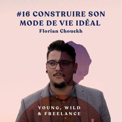 16. Construire son mode de vie idéal – avec Florian Chouekh