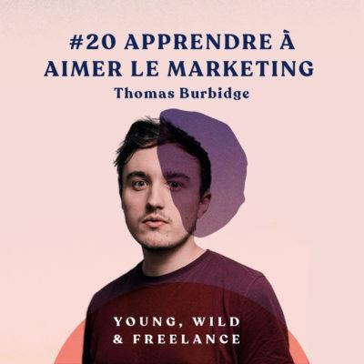 20. Apprendre à aimer le marketing – avec Thomas Burbidge