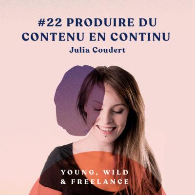 22. Produire du contenu en continu – avec Julia Coudert