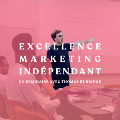 Excellence Marketing Indépendant – Séminaire 12 et 13 Septembre
