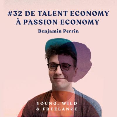 32. De Talent Economy à Passion Economy – avec Benjamin Perrin