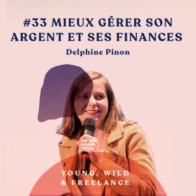 33. Mieux gérer son argent et ses finances personnelles – avec Delphine Pinon