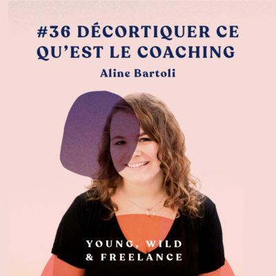 36. Décortiquer ce qu'est vraiment le coaching – avec Aline Bartoli
