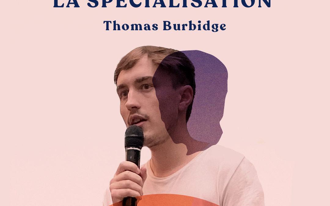 35. L'injonction de la spécialisation – avec Thomas Burbidge