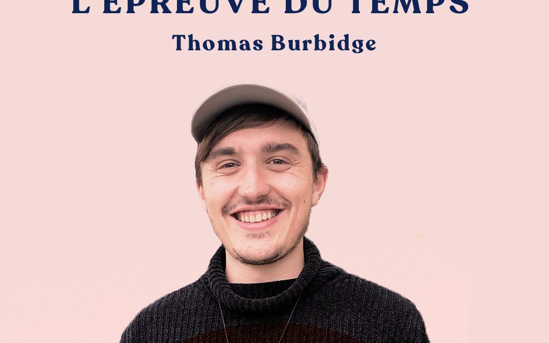 45. Résister à l'épreuve du temps – avec Thomas Burbidge