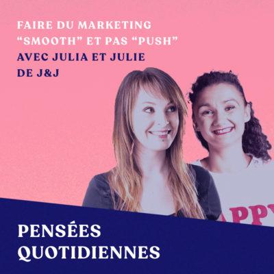 """Faire du marketing """"smooth"""" – avec Julia Coudert et Julie Fabre"""