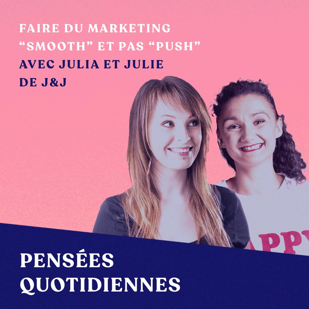 Marketing Smooth - avec Julia Coudert et Julie Fabre