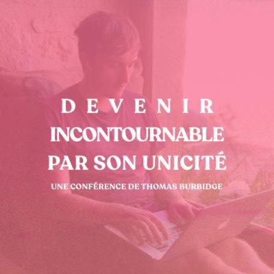 Devenir incontournable par son unicité – Conférence 01/10/20