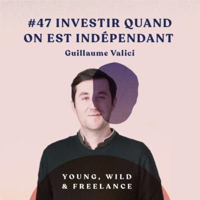 47. Investir quand on est indépendant – avec Guillaume Valici