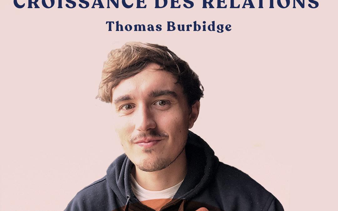 50. Le pouvoir de croissance des relations humaines – avec Thomas Burbidge
