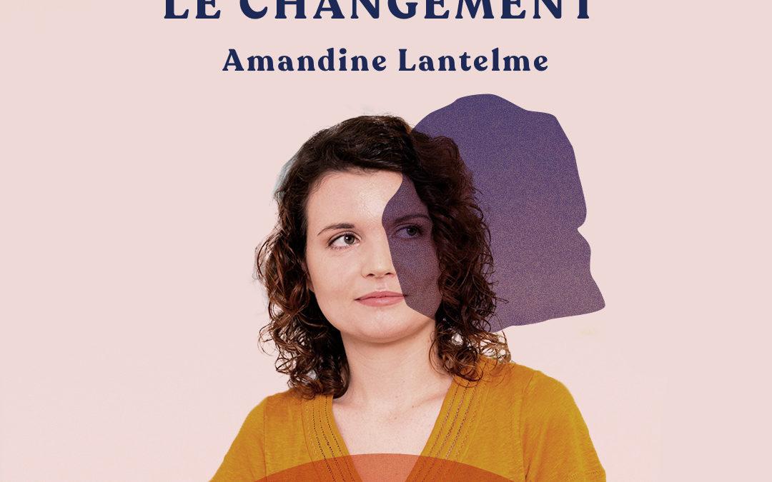 57. Mieux vivre le changement – avec Amandine Lantelme