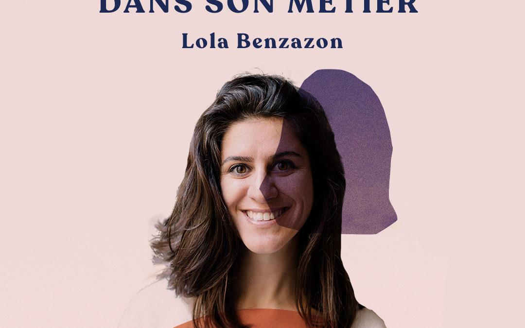 59. Retrouver du sens dans son métier – avec Lola Benzazon