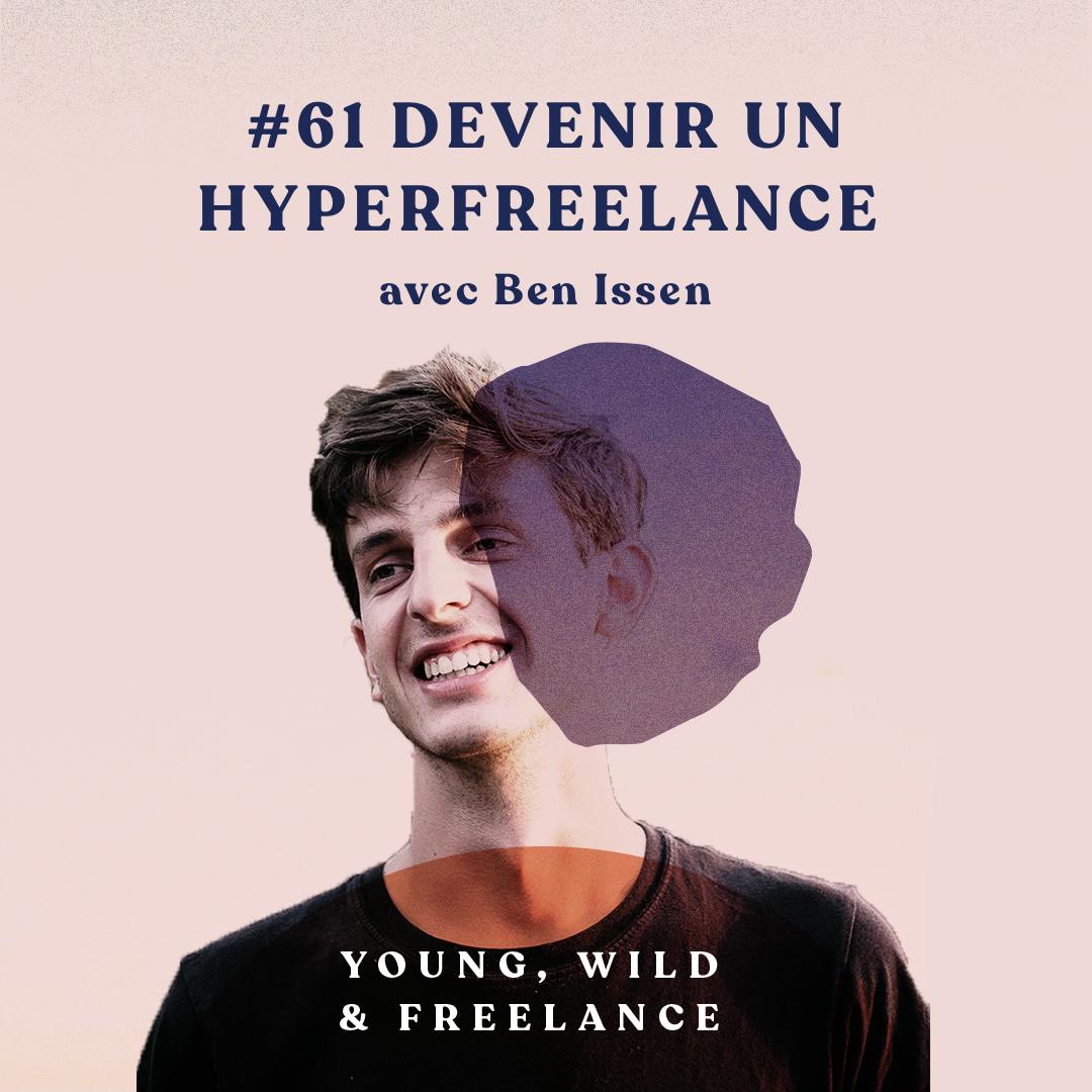 Devenir un HyperFreelance - avec Ben Issen