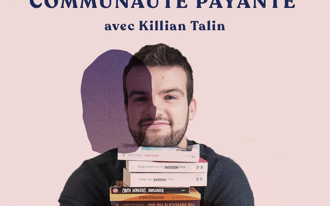Développer une communauté sur adhésion – avec Killian Talin