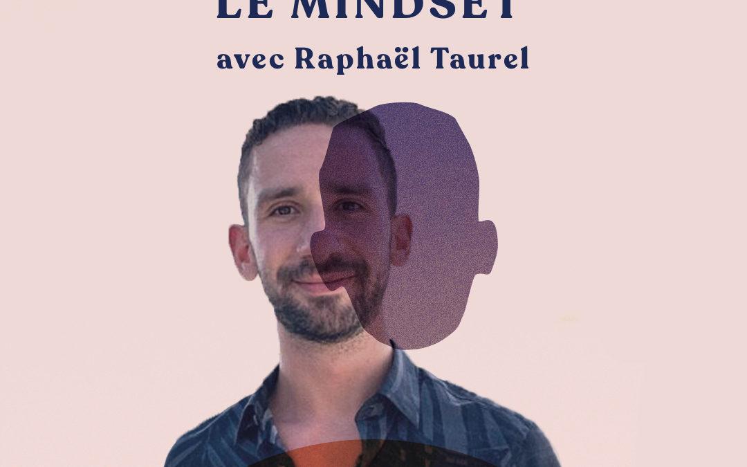 Démystifier le mindset – avec Raphaël Taurel
