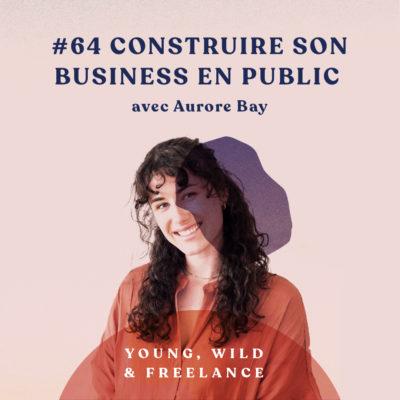 Construire son business en public – avec Aurore Bay