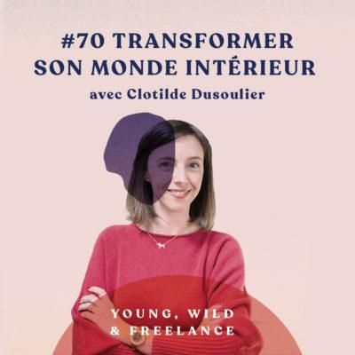 Transformer son monde intérieur – avec Clotilde Dusoulier